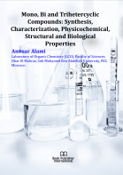 Cover for Mono, Bi and Trihetercyclic Compounds: Synthesis, Characterization, Physicochemical, Structural and Biological Properties