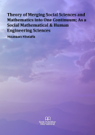 Cover for Theory of Merging Social Sciences and Mathematics into One Continuum; As a Social Mathematical & Human Engineering Sciences