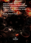Cover for Impact of HIV/AIDS Burden on Economic Growth in Selected Sub- Saharan Africa (SSA) Countries: Evidence from a Dynamic System GMM Estimates