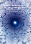 Cover for Corporate Governance in Tanzania: Emerging Regulatory and Governance Issues in the Financial Sector
