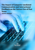 Cover for The Impact of Computer-mediated Communication and Interactional Feedback on the Correct Use of Past Tense