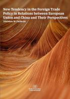 Cover for New Tendency in the Foreign Trade Policy in Relations between European Union and China and Their Perspectives