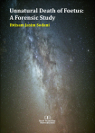 Cover for Unnatural Death of Foetus: A Forensic Study